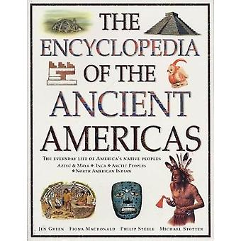 The Ancient Americas - The Encyclopedia of - The everyday life of Amer
