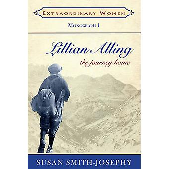Lillian Alling - The Journey Home by Susan Smith-Josephy - 97818947595