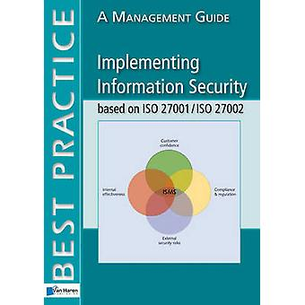 Implementing Information Security Based on ISO 27001/ISO 27002 (2nd N