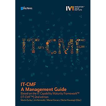 It-Cmf - A Management Guide - Based on the It Capability Maturity Fram