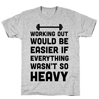 Working out would be easier grey t-shirt