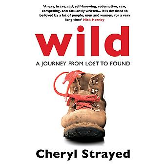Wild: A Journey from Lost to Found (Paperback) by Strayed Cheryl