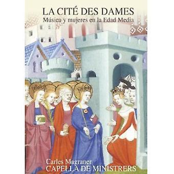 Capella De Ministrers / Magraner - La Cite Des Dames-kvinder & musik i middelalderen [CD] USA import