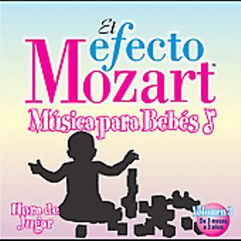 Efecto Mozart-Musica Para Bebes - El Efecto Mozart M Sica Para Beb S, Vol. 3: Hora De Jugar [CD] USA import