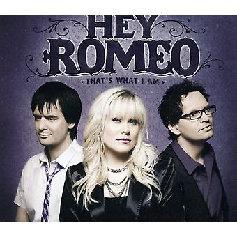 Hey Romeo - Thats What I Am [CD] USA import