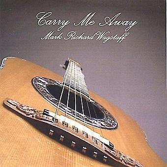 Mark Richard Wagstaff - Carry Me Away [CD] USA import