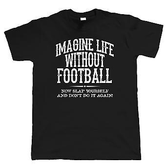 Livet uten fotball Mens Funny T skjorte