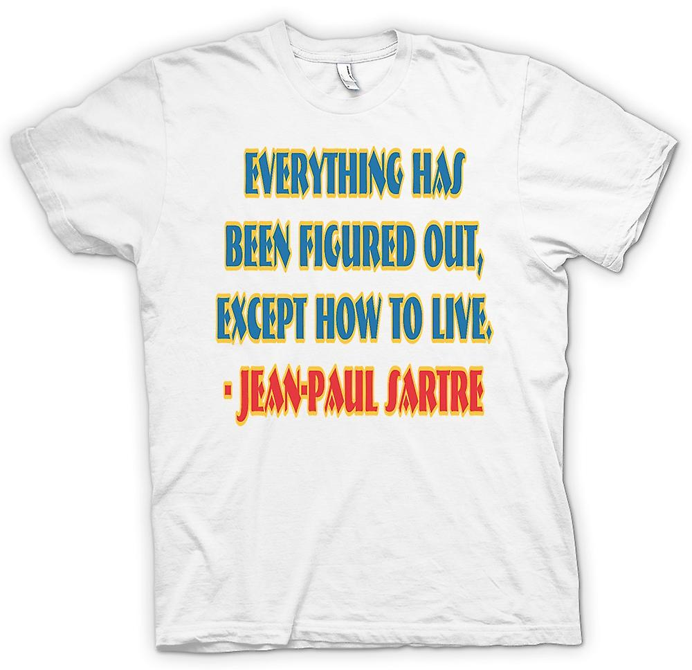 Womens T-shirt - Everything Has Been Figured Out Quote Jean - Paul Sartre