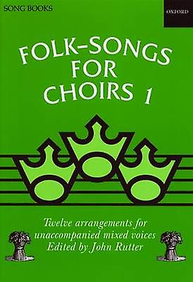 FolkSongs for Choirs 1 by John Rutter
