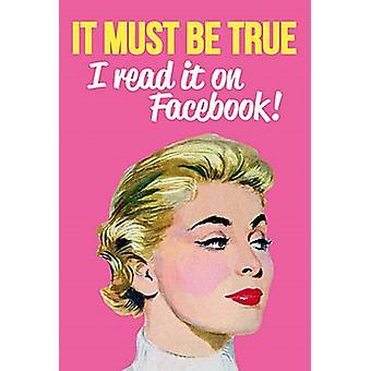 It Must Be True.... Funny Fridge Magnet