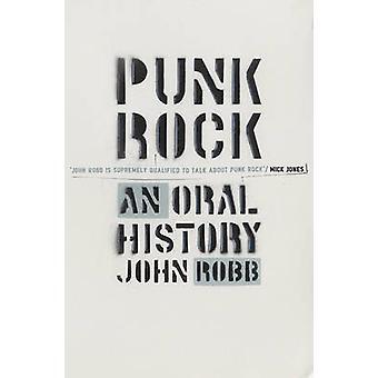 Punk Rock - una historia oral por John Robb - Oliver Craske - 97800919051