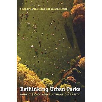 Repenser les parcs urbains - espace Public et la diversité culturelle de Setha
