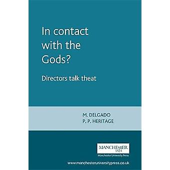 In Contact with the Gods? - Directors Talk Theatre by Maria M. Delgado