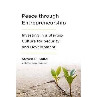 Frieden durch Unternehmertum - Investition in ein Startup-Kultur für Se