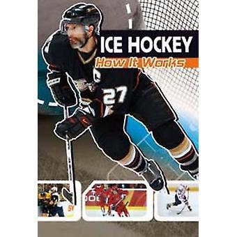Ice Hockey - How It Works by Agnieszka Biskup - 9781406229820 Book