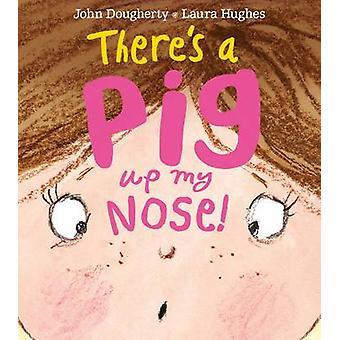 Es ist ein Schwein auf meine Nase! von John Dougherty - Laura Hughes - 97814052