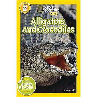 Alligators and Crocodiles by Laura Marsh - 9781426319471 Book