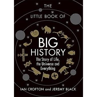 The Little Book of Big History - The Story of Life - the Universe and