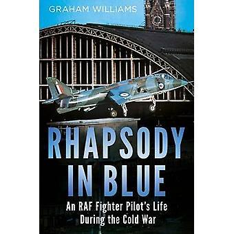 Rhapsody in Blue - vie d'un RAF Fighter Pilot pendant la guerre froide par
