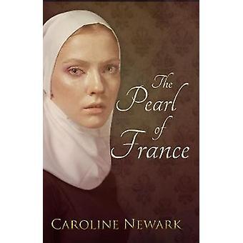 La perla de Francia por Caroline Newark - libro 9781788038935