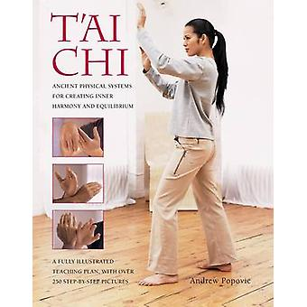 T'ai Chi - Ancient Physical Systems for Creating Inner Harmony and Equ