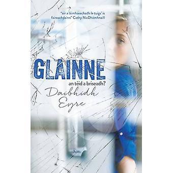 Glainne by Daibhaidh Eyre - 9781910124420 Book