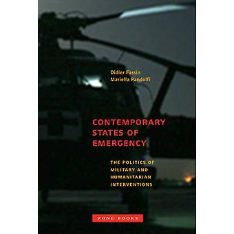 Contemporary States of Emergency - The Politics of Military and Humani