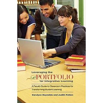 Leveraging the Eportfolio for Integrative Learning - A Faculty Guide t