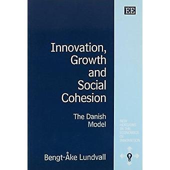 Innovatie - groei en sociale cohesie - het Deense Model door Bengt-Ake