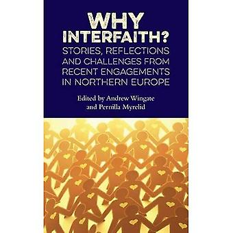 Why Interfaith? Stories, Reflections and Challenges from recent engagements in Northern Europe
