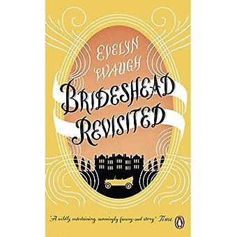 Brideshead Revisited: The Sacred and Profane Memories of Captain Charles Ryder. Evelyn Waugh