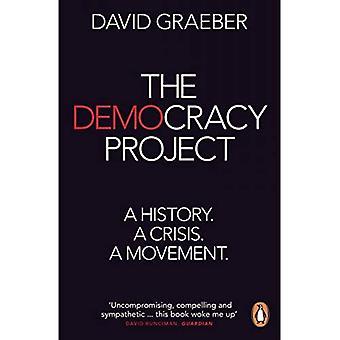 O projeto de democracia: Uma história, uma crise, um movimento