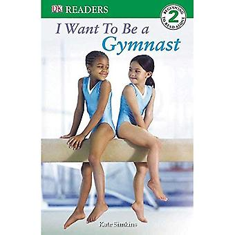 I Want to Be a Gymnast (DK Readers: Level 2)