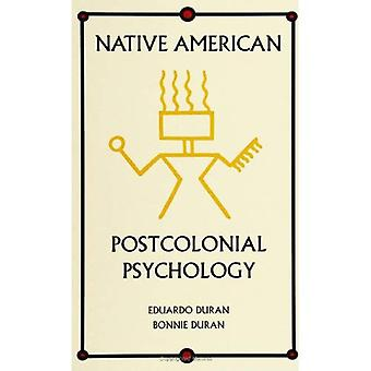 Native American Postcolonial Psychology (SUNY Series in Transpersonal and Humanistic Psychology)