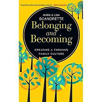 Behoren en steeds: creëren van een bloeiende familie