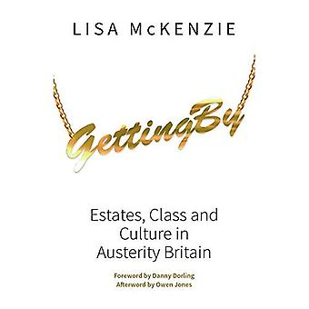 Getting By: Estates, Class and Culture in Austerity Britain