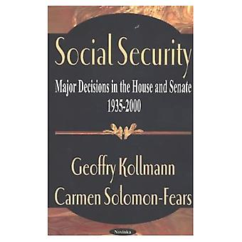Social Security : Major Decisions in the House and Senate, 1935-2000