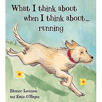 What I Think About When I� Think About ... Running