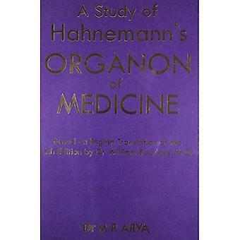 Studie von Hanemann des Organon von Medizin: basierend auf englische Übersetzung der 6. Auflage von Dr. William Boericke, MD