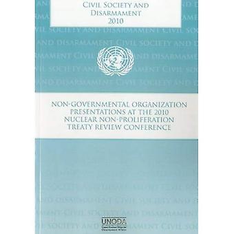 Maatschappelijk middenveld en ontwapening: niet-gouvernementele organisaties presentaties op het nucleaire Non-proliferatie-Verdrag van 2010 herzien conferentie (departement voor ontwapening zaken)