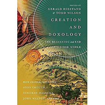 Creation and Doxology: The Beginning and End of God's� Good World (Center for Pastor Theologians)