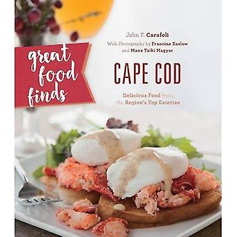 Great Food Finds Cape Cod:� Delicious Food from the Region's Top Eateries
