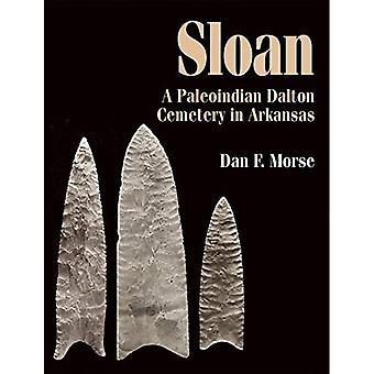 Sloan: A Paleoindian Dalton� Cemetery in Arkansas