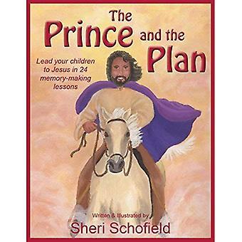The Prince and the Plan: Lead Your Children to Jesus in 24 Memory-Making Lessons