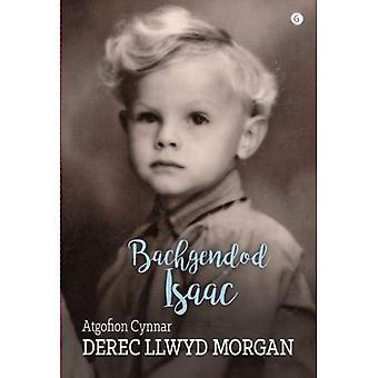 Bachgendod Isaac - Atgofion� Cynnar Derec Llwyd Morgan