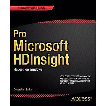 Pro Microsoft Hdinsight Hadoop on Windows by Sarkar & Debarchan
