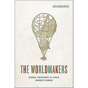 El Worldmakers - Global imaginar en Europa moderna temprana por el mundo
