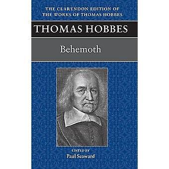 Thomas Hobbes Behemoth Or the Long Parliament by Hobbes & Thomas