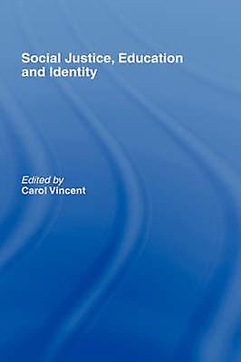 Social Justice Education and Identity by Vincent & Carol
