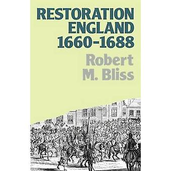 Restoration England Politics and Government 16601688 by Bliss Robert & M.